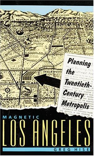 Magnetic Los Angeles Planning the Twentieth-Century Metropolis  1999 edition cover