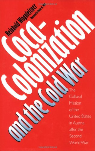 Coca-Colonization and the Cold War The Cultural Mission of the United States in Austria after the Second World War  1994 edition cover