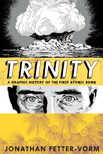Trinity A Graphic History of the First Atomic Bomb  2013 edition cover