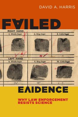 Failed Evidence Why Law Enforcement Resists Science  2012 edition cover