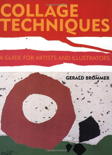 Collage Techniques A Guide for Artists and Illustrators  1994 9780823006557 Front Cover