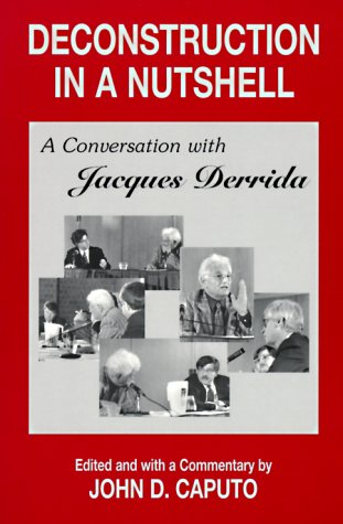 Deconstruction in a Nutshell A Conversation with Jacques Derrida 2nd 1996 edition cover
