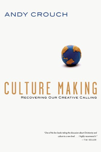 Culture Making Recovering Our Creative Calling N/A edition cover