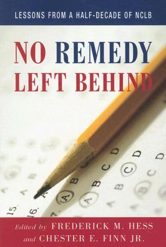 No Remedy Left Behind Lessons from a Half-Decade of NCLB  2007 edition cover