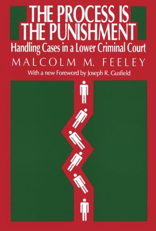Process Is the Punishment Handling Cases in a Lower Criminal Court N/A edition cover