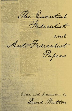 Essential Federalist and Anti-Federalist Papers   2003 edition cover