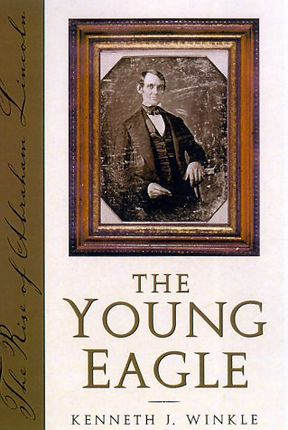 Young Eagle The Rise of Abraham Lincoln  2001 9780878332557 Front Cover