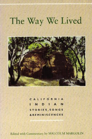 Way We Lived : California Indian Stories, Songs, and Reminiscences 2nd (Revised) edition cover