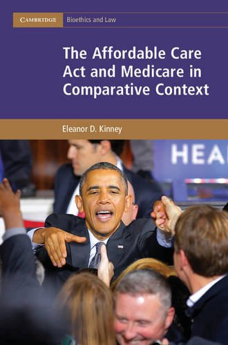Affordable Care Act and Medicare in Comparative Context   2015 9781107110557 Front Cover