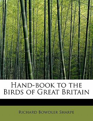 Hand-Book to the Birds of Great Britain  N/A 9781115580557 Front Cover