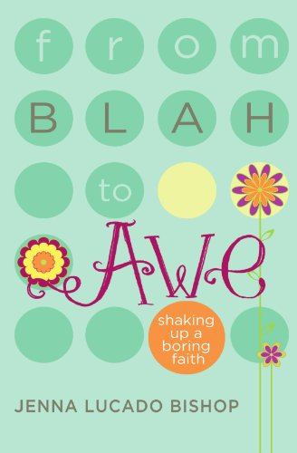 From Blah to Awe Shaking up a Boring Faith  2012 9781400316557 Front Cover