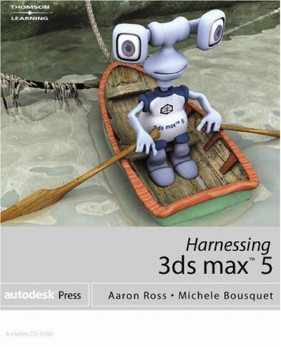 Harnessing 3DS Max 5  2nd 2003 9781401827557 Front Cover
