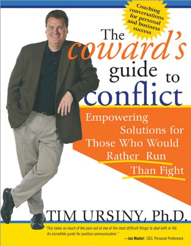 Coward's Guide to Conflict Empowering Solutions for Those Who Would Rather Run Than Fight  2003 edition cover