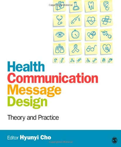 Health Communication Message Design Theory and Practice  2012 9781412986557 Front Cover