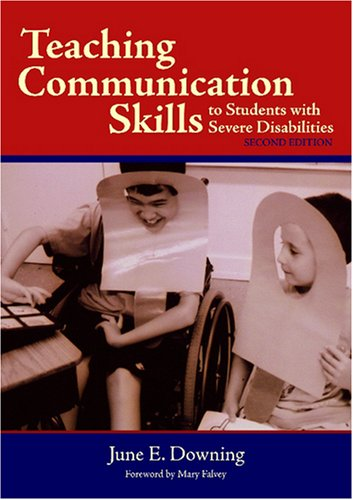 Teaching Communication Skills to Students with Severe Disabilities  2nd 2005 9781557667557 Front Cover