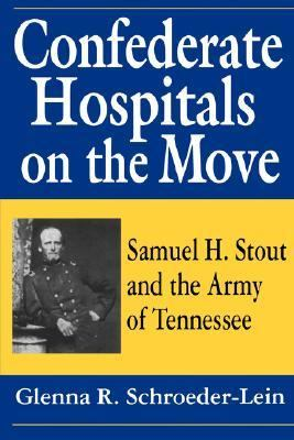 Confederate Hospitals on the Move Samuel H. Strout and the Army of Tennessee N/A edition cover