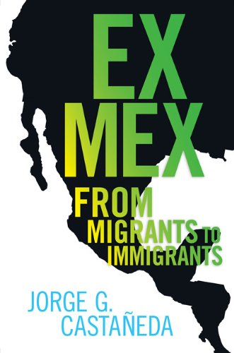 Ex Mex From Migrants to Immigrants N/A edition cover