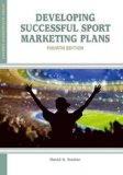 Developing Successful Sport Marketing Plans   2013 edition cover