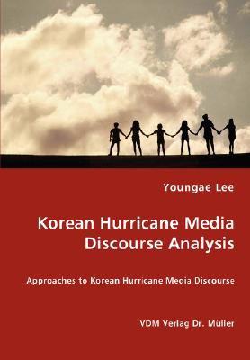 Korean Hurricane Media Discourse Analysis  N/A 9783836436557 Front Cover