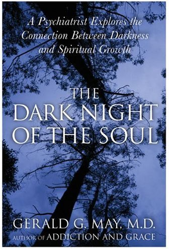 Dark Night of the Soul A Psychiatrist Explores the Connection Between Darkness and Spiritual Growth N/A edition cover