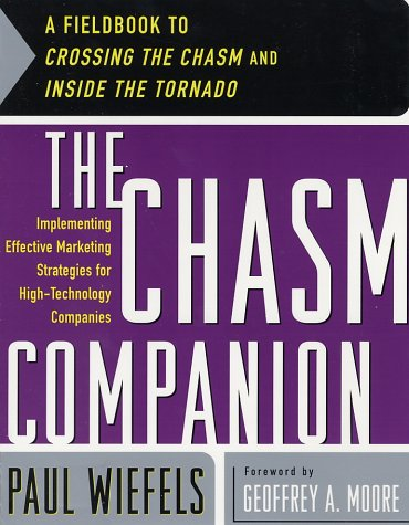 Chasm Companion A Fieldbook to Crossing the Chasm and Inside the Tornado  2002 9780066620558 Front Cover