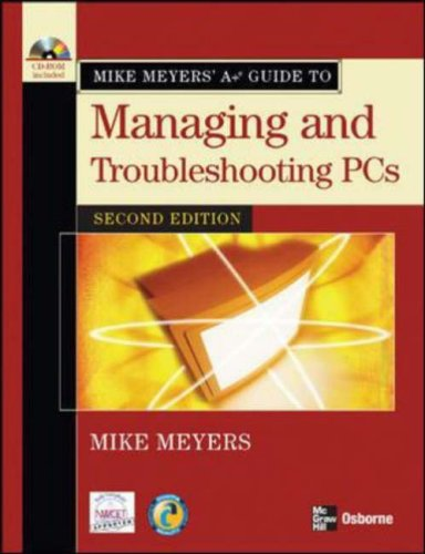 CompTIA A+ Guide to Managing and Troubleshooting PCs  2nd 2007 (Revised) 9780072263558 Front Cover