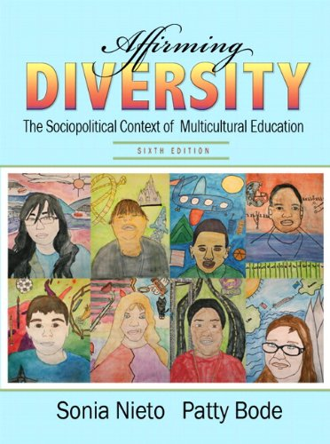 Affirming Diversity The Sociopolitical Context of Multicultural Education 6th 2012 edition cover