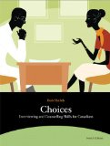 Choices Interviewing and Counselling Skills for Canadians 4th 2011 9780135074558 Front Cover