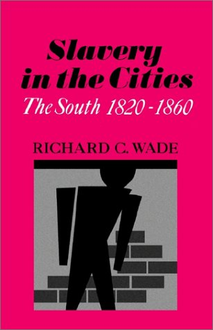 Slavery in the Cities The South, 1820-1860 N/A 9780195007558 Front Cover