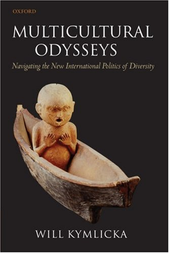 Multicultural Odysseys Navigating the New International Politics of Diversity  2009 edition cover