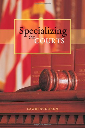 Specializing the Courts   2011 9780226039558 Front Cover