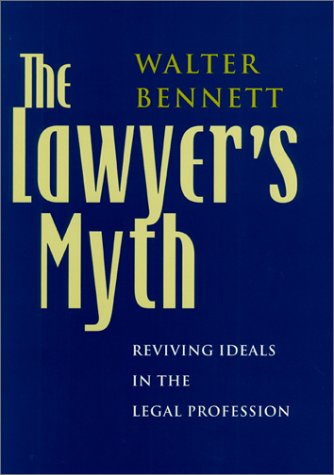 Lawyer's Myth Reviving Ideals in the Legal Profession  2001 9780226042558 Front Cover