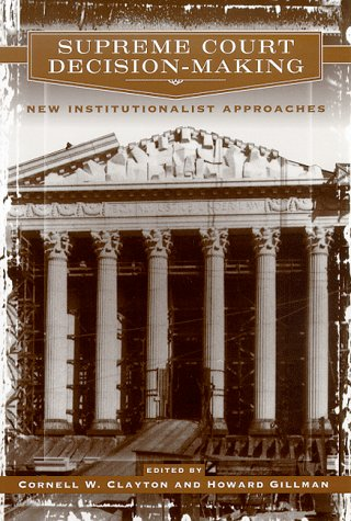 Supreme Court Decision-Making New Institutionalist Approaches  1999 (Reprint) edition cover