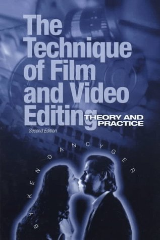 Technique of Film and Video Editing Theory and Practice 2nd 1996 (Revised) 9780240802558 Front Cover