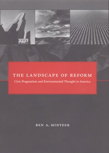 Landscape of Reform Civic Pragmatism and Environmental Thought in America  2006 9780262512558 Front Cover