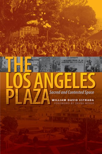 Los Angeles Plaza Sacred and Contested Space  2008 edition cover