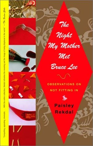 Night My Mother Met Bruce Lee Observations on Not Fitting In N/A edition cover