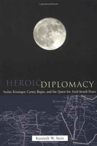 Heroic Diplomacy Sadat, Kissinger, Carter, Begin and the Quest for Arab-Israeli Peace  1999 edition cover