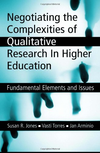 Negotiating the Complexities of Qualitative Research in Higher Education Fundamental Elements and Issues  2006 9780415950558 Front Cover