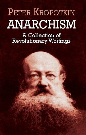 Anarchism A Collection of Revolutionary Writings  2001 9780486419558 Front Cover