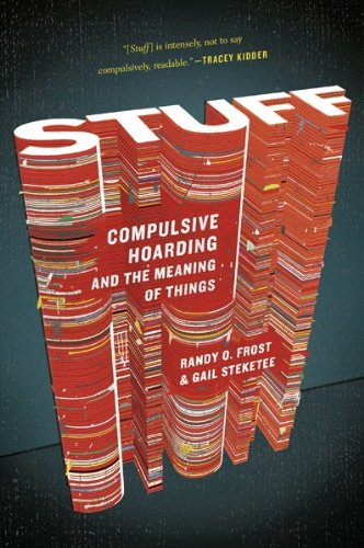 Stuff Compulsive Hoarding and the Meaning of Things  2009 edition cover