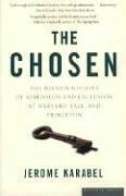 Chosen The Hidden History of Admission and Exclusion at Harvard, Yale, and Princeton  2005 edition cover