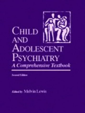 Child and Adolescent Psychiatry A Comprehensive Textbook 2nd 1996 (Revised) 9780683049558 Front Cover