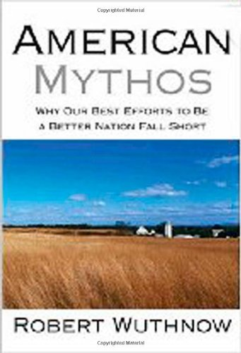 American Mythos Why Our Best Efforts to Be a Better Nation Fall Short  2008 edition cover