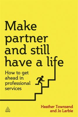 How to Make Partner and Still Have a Life   2013 9780749466558 Front Cover