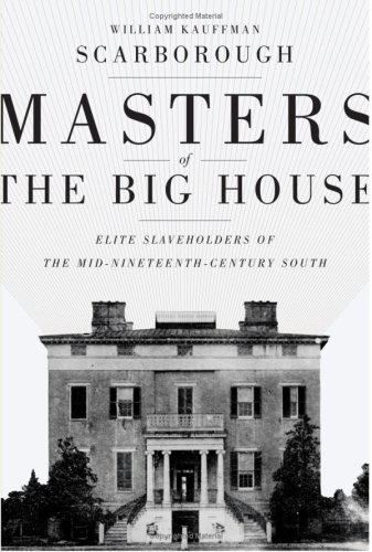 Masters of the Big House Elite Slaveholders of the Mid-Nineteenth-Century South  2006 edition cover