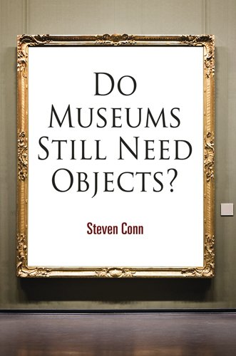 Do Museums Still Need Objects?   2010 edition cover