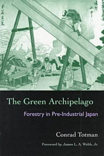 Green Archipelago Forestry in Pre-Industrial Japan Reprint edition cover