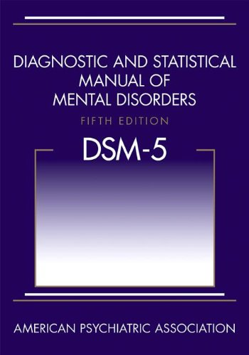 Diagnostic and Statistical Manual of Mental Disorders - DSM-5  5th 2013 (Revised) 9780890425558 Front Cover