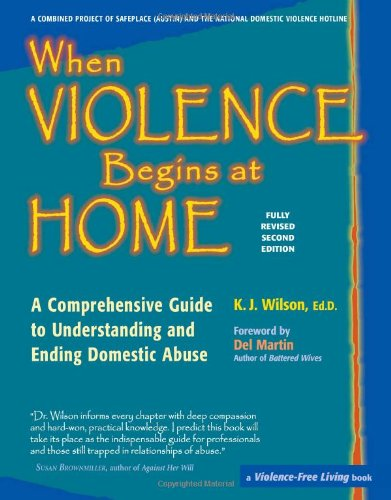 When Violence Begins at Home A Comprehensive Guide to Understanding and Ending Domestic Abuse 2nd 2005 9780897934558 Front Cover